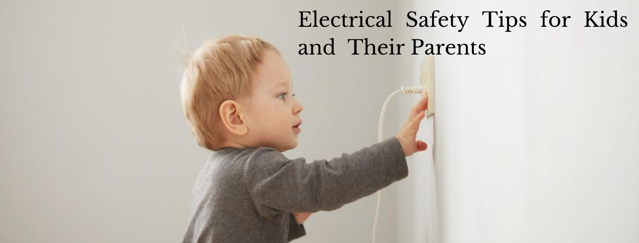 Electrical Safety Tips for Kids and Their Parents